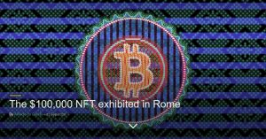 The $100,000 NFT exhibited in Rome